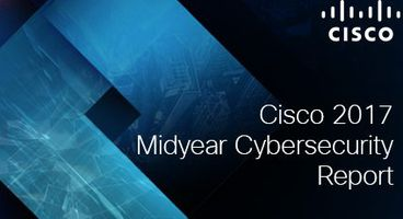 Risk and Strategy: What you need to know from Cisco's Midyear Cybersecurity Report