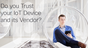 Do you Trust your IoT Device and its Vendor?