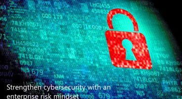 Strengthen cybersecurity with an enterprise risk mindset