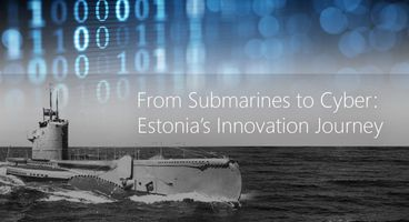 From Submarines to Cyber: Estonia's Innovation Journey