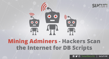 Mining Adminers - Hackers Scan the Internet For DB Scripts