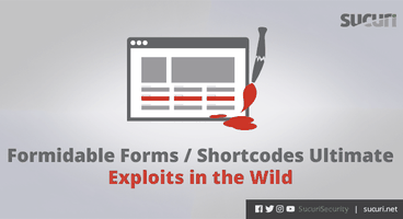 Formidable Forms / Shortcodes Ultimate Exploits In The Wild