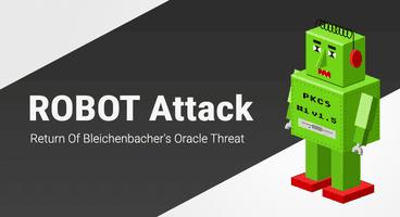 ROBOT Attack: 19-Year-Old Bleichenbacher Attack On RSA Encryption Reintroduced