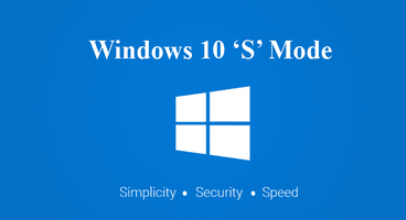 Windows 10 'S Mode' Coming Soon — For Security and Performance