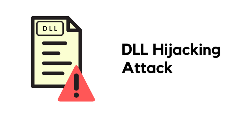 DLL Hijacking attacks: What is it and how to stay protected?