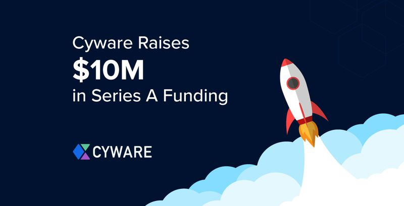 Cyware Raises $10M for its Cyber Fusion Solution to Automate Threat Intelligence and Response