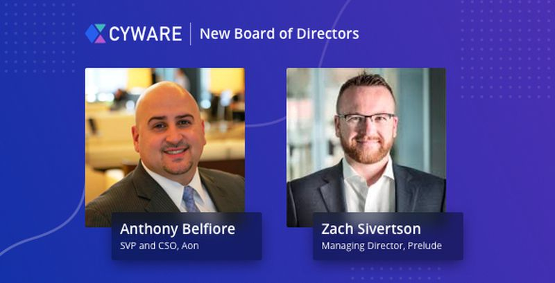 Cyware Adds Anthony Belfiore and Zach Sivertson to Board of Directors